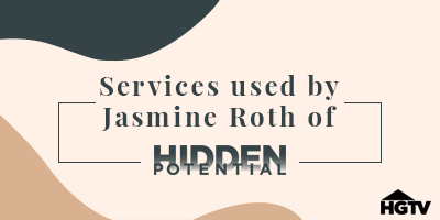 Services used by Jasmine Roth of HGTVs Hidden Potential